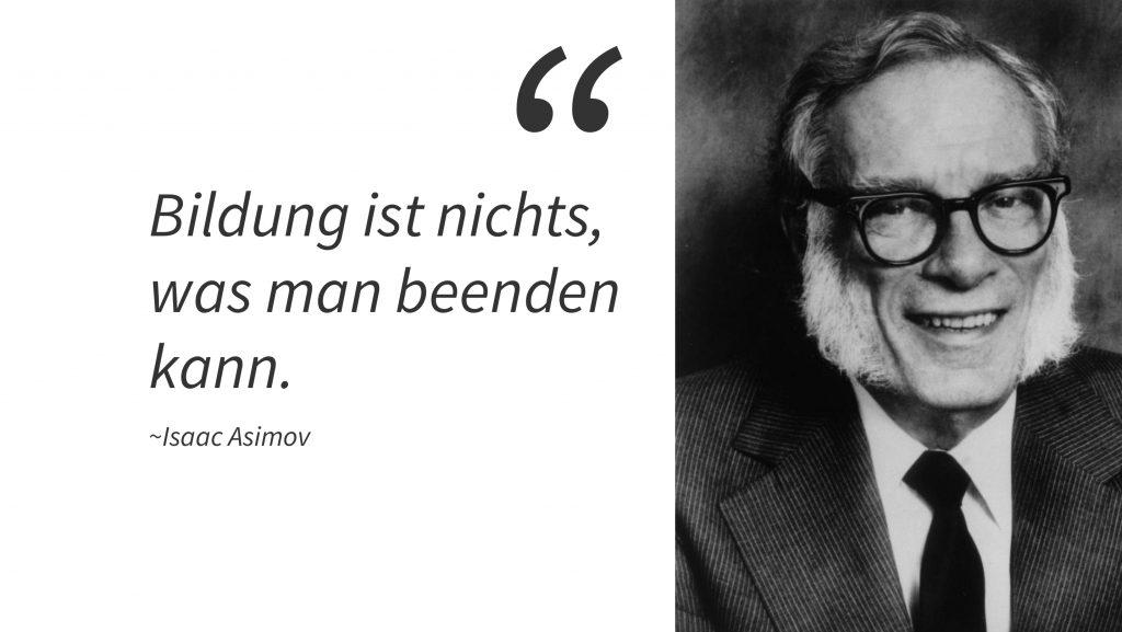 Isaac Asimov_Bildung ist nichts was man beenden kann